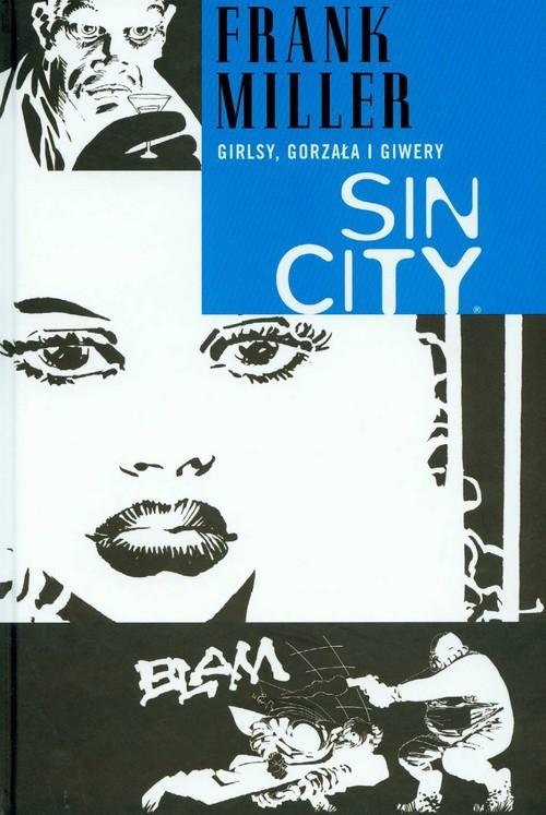 okładka Sin City Girlsy gorzała i giwery Tom 6, Książka | Miller Frank