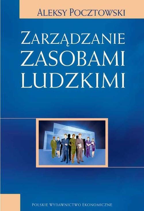 okładka Zarządzanie zasobami ludzkimi Strategie - Procesy - Metody, Książka | Pocztowski Aleksy