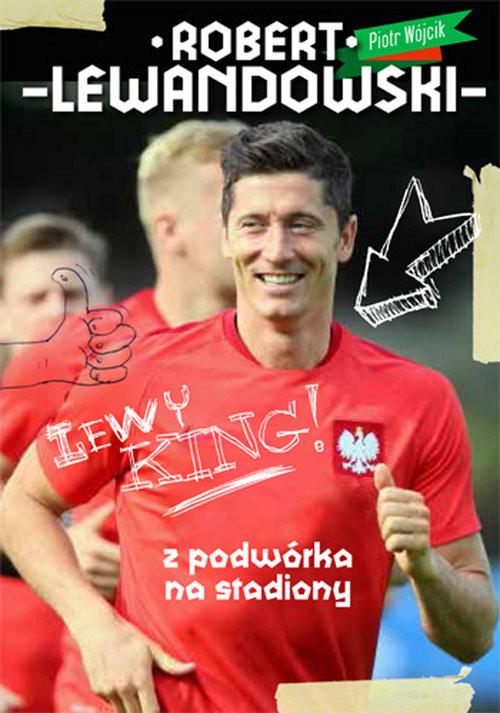 okładka Robert Lewandowski Z podwórka na stadiony, Książka | Piotr  Wójcik