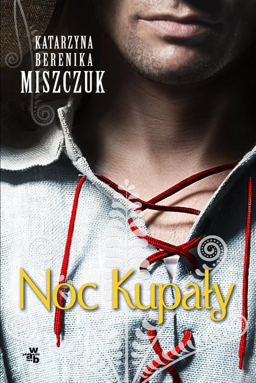 okładka Noc Kupałyksiążka |  | Katarzyna Berenika Miszczuk