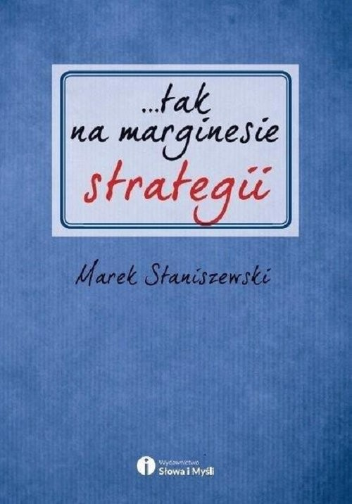 okładka tak na marginesie strategii, Książka   Staniszewski Marek