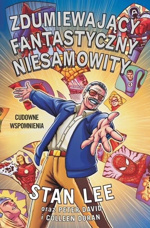 okładka Zdumiewający fantastyczny niesamowity Stan Lee. KsiążkaStan Lee, Peter David