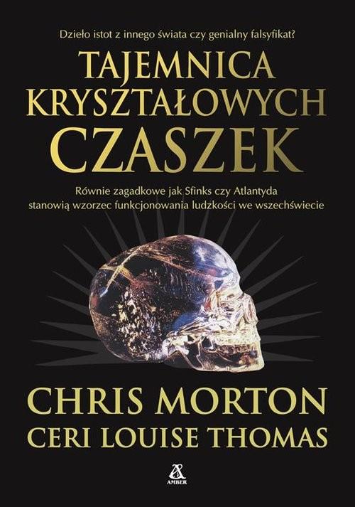 okładka Tajemnica kryształowych czaszek, Książka | Chris Morton, Ceri Louise Thomas