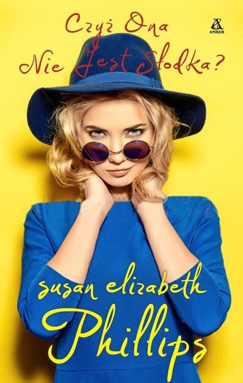 okładka Czyż ona nie jest słodka?, Książka | Susan Elizabeth Phillips