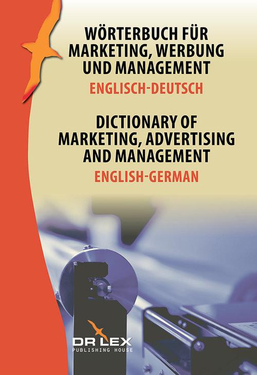 okładka Dictionary of Marketing Advertising and Management English-German Wörterbuch für Marketing, Werbung und Management Englisch-Deutsch, Książka | Piotr Kapusta