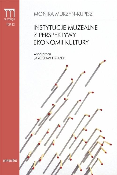okładka Instytucje muzealne z perspektywy ekonomii kultury, Książka | Murzyn-Kupisz Monika