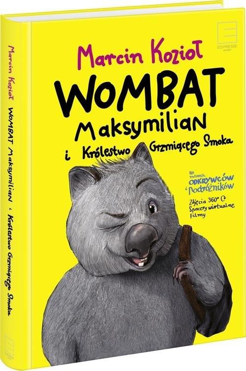 okładka Wombat Maksymilian i Królestwo Grzmiącego Smokaksiążka      Kozioł Marcin