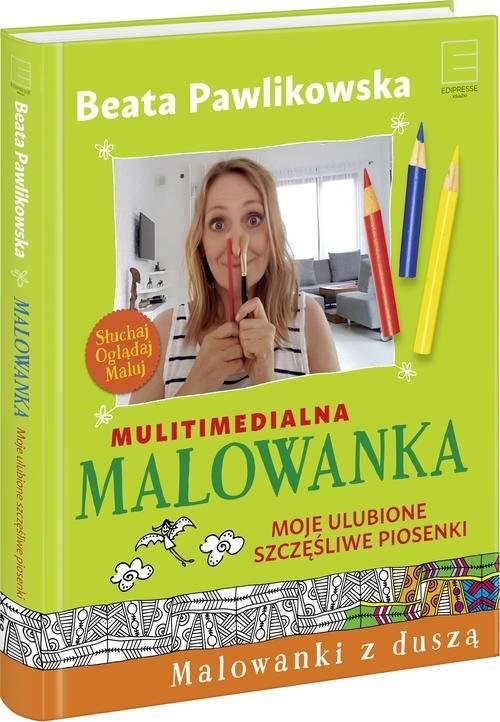okładka Multimedialna Malowanka Moje ulubione szczęśliwe piosenki, Książka | Beata Pawlikowska