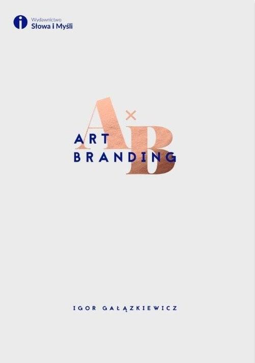 okładka Art branding, Książka | Gałązkiewicz Igor