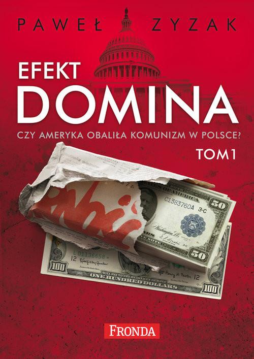 okładka Efekt Domina Tom 1-2 Czy Ameryka obaliła komunizm w Polsce? Pakiet, Książka | Zyzak Paweł