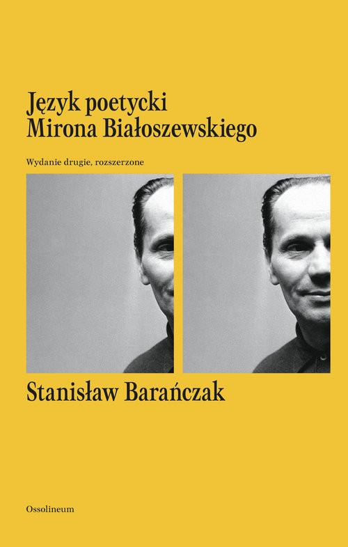 okładka Język poetycki Mirona Białoszewskiego, Książka | Barańczak Stanisław