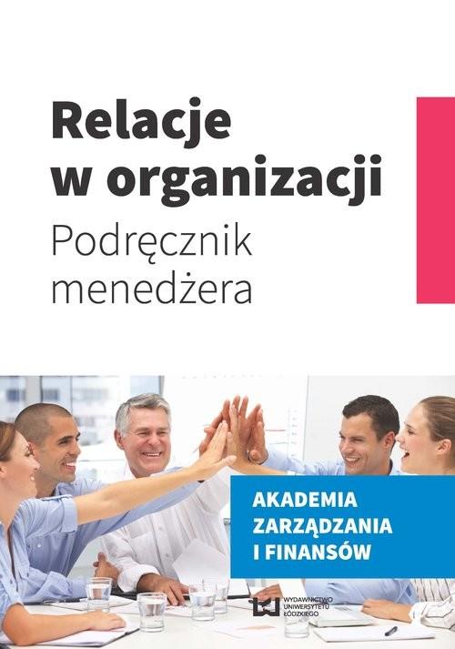 okładka Relacje w organizacji Podręcznik menedżera, Książka |