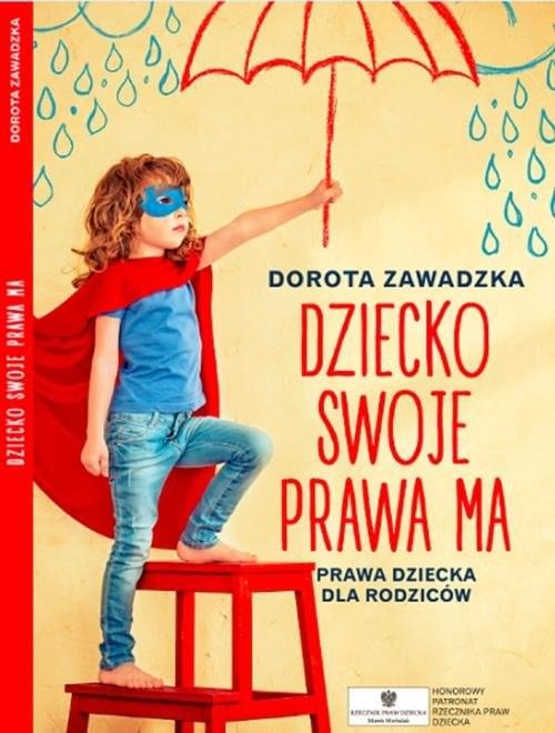 okładka Biblioteczka Mamo to ja 3 Dziecko swoje prawa ma Prawa dziecka dla rodziców, Książka | Zawadzka Dorota