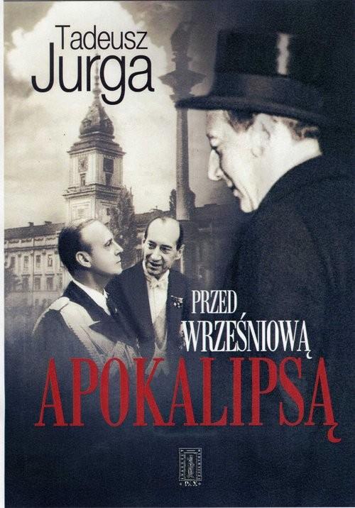 okładka Przed wrześniową apokalipsą, Książka | Jurga Tadeusz