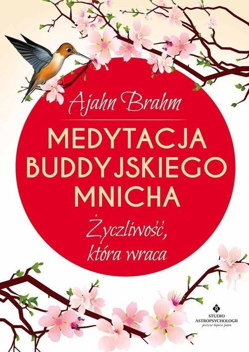 okładka Medytacja buddyjskiego mnicha Życzliwość, która wraca, Książka | Brahm Ajahn