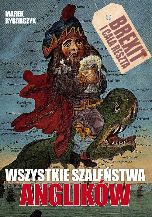 okładka Wszystkie szaleństwa Anglików, Książka | Rybarczyk Marek