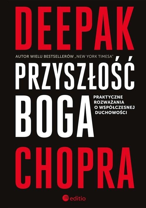 okładka Przyszłość Boga Praktyczne rozważania o współczesnej duchowości, Książka   Deepak  Chopra