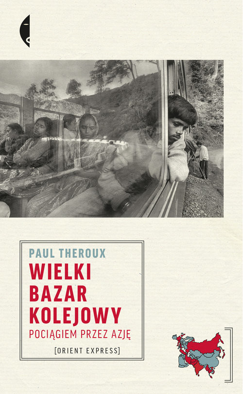 okładka Wielki bazar kolejowy Pociągiem przez Azję, Książka | Theroux Paul