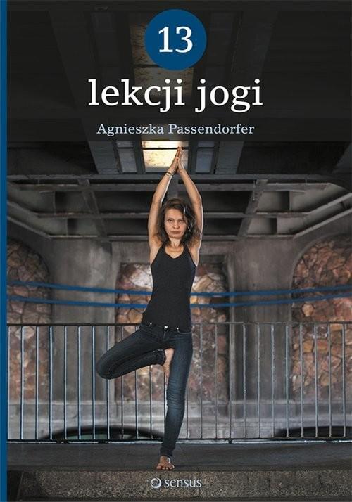 okładka 13 lekcji jogi, Książka | Passendorfer Agnieszka