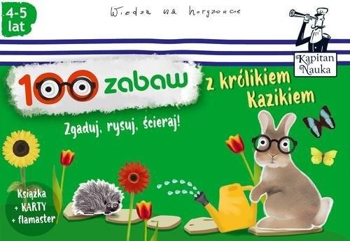 okładka Kapitan Nauka 100 zabaw z królikiem Kazikiem, Książka | Bożena Dybowska, Anna Grabek