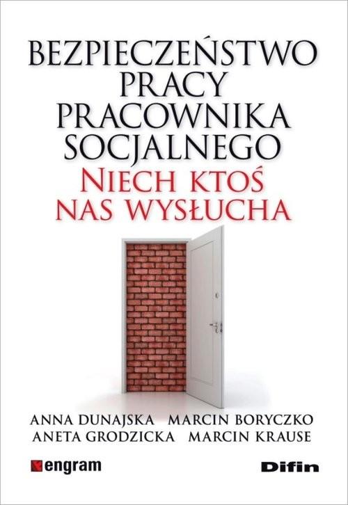 okładka Bezpieczeństwo pracy pracownika socjalnego Niech ktoś nas wysłucha, Książka | Anna Dunajska, Marcin Boryczko, Ane Grodzicka