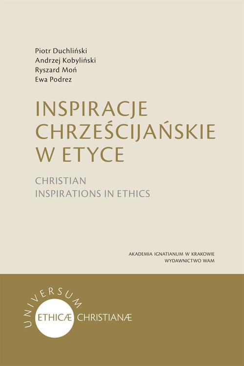 okładka Inspiracje chrześcijańskie w etyce, Książka | Piotr Duchliński, Andrzej Kobyliński, Ry Moń
