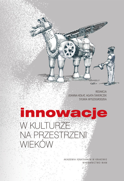 okładka Innowacje w kulturze na przestrzeni wieków, Książka | Joanna Kołat, Agata Świerczek, S Wyszogrodzka