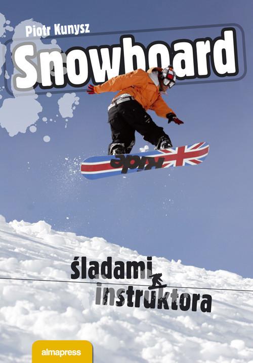 okładka Snowboard Śladami instruktora, Książka | Kunysz Piotr