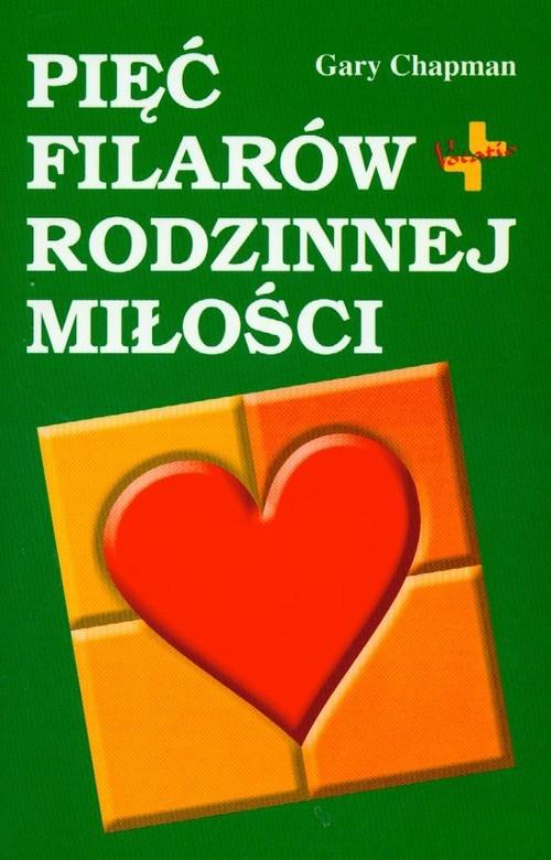okładka Pięć filarów rodzinnej miłości, Książka | Gary Chapman