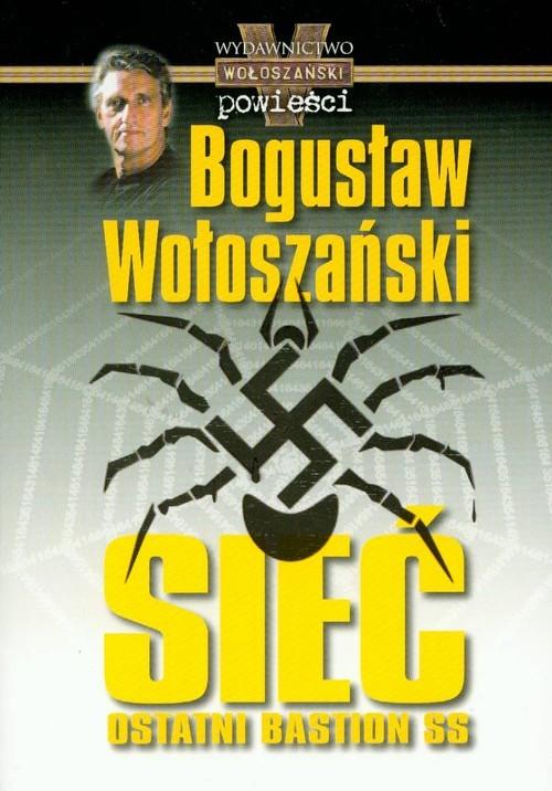 okładka Sieć Ostatni bastion SS, Książka | Wołoszański Bogusław