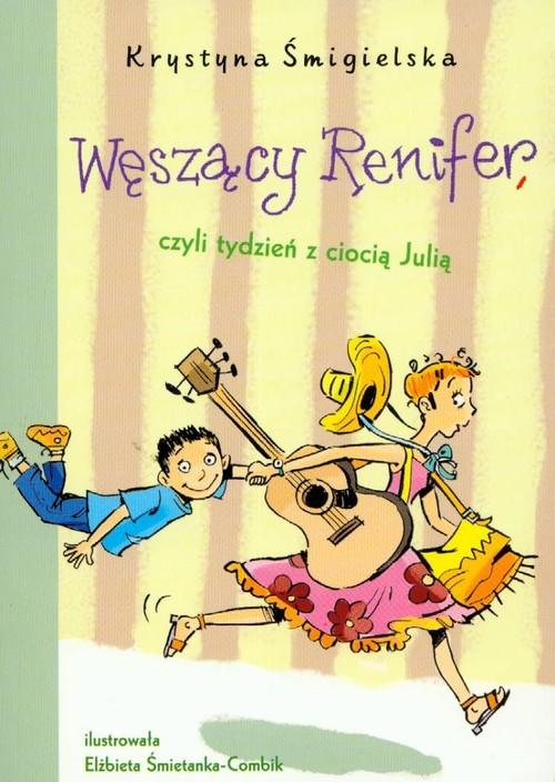 okładka Węszący Renifer czyli tydzień z ciocią Julią, Książka | Krystyna Śmigielska