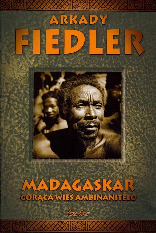 okładka Madagaskar Gorąca wieś Ambinaniteloksiążka |  | Fiedler Arkady