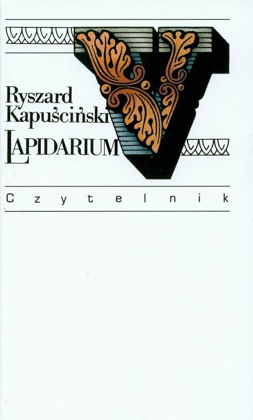 okładka Lapidarium V, Książka | Kapuściński Ryszard