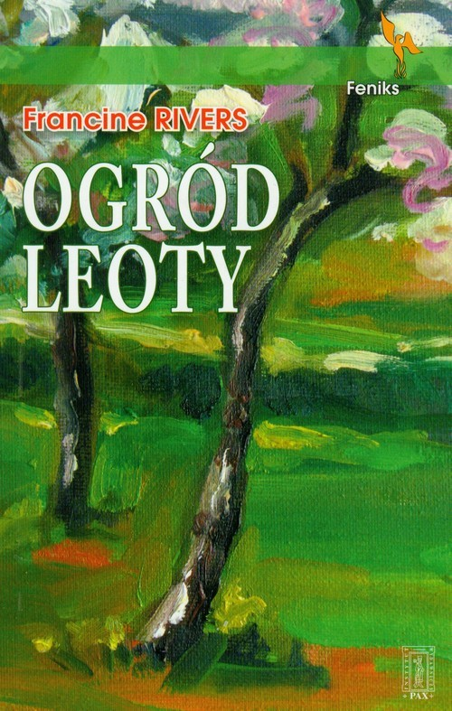 okładka Ogród Leoty, Książka   Francine Rivers