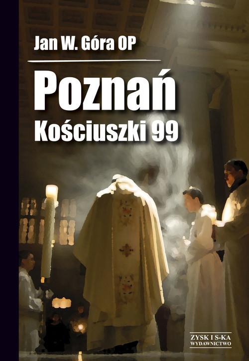 okładka Poznań Kościuszki 99, Książka | Jan Wojciech Góra