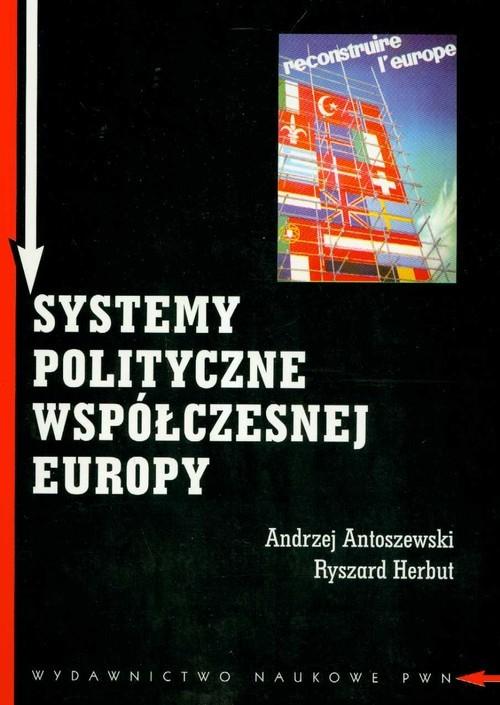 okładka Systemy polityczne współczesnej Europy, Książka | Andrzej Antoszewski, Ryszard Herbut