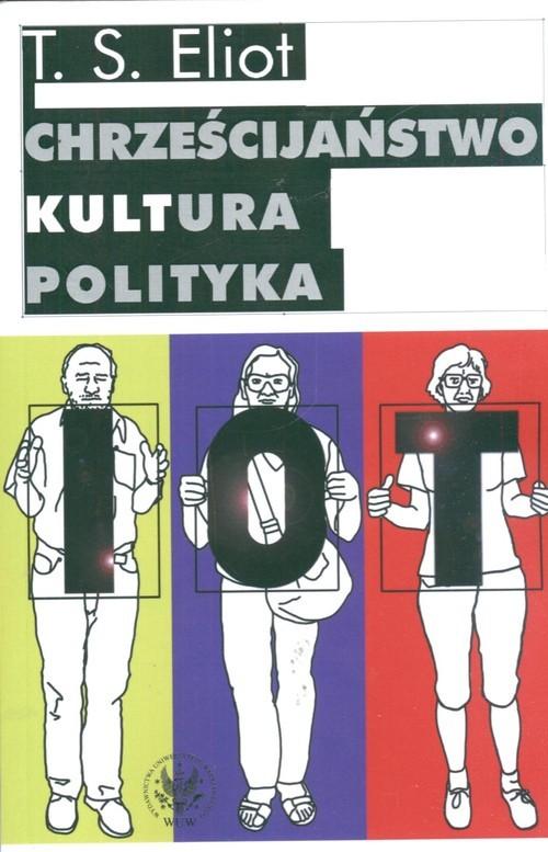 okładka Chrześcijaństwo kultura polityka, Książka | Thomas Stearns Eliot