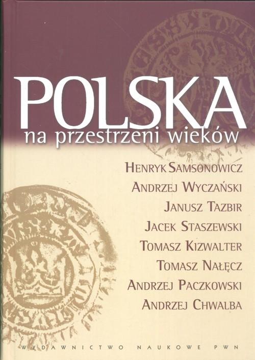 okładka Polska na przestrzeni wieków, Książka | Samsonowicz Henryk