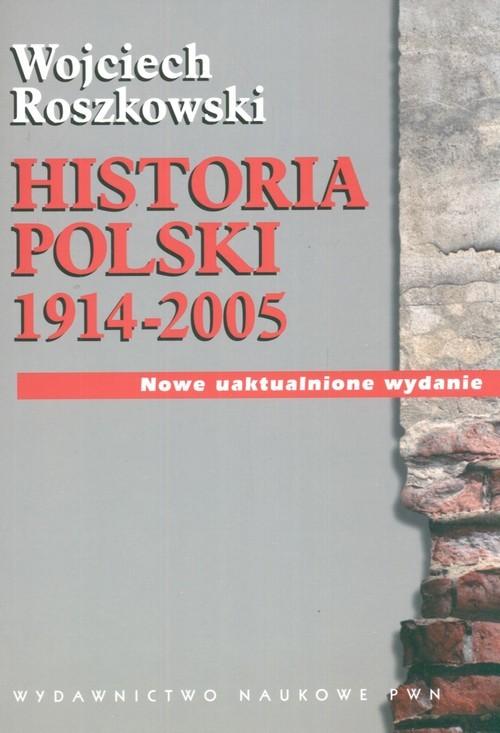okładka Historia Polski 1914-2005, Książka | Wojciech  Roszkowski