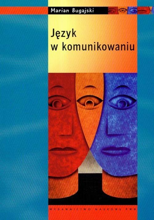 okładka Język w komunikowaniu, Książka | Bugajski Marian