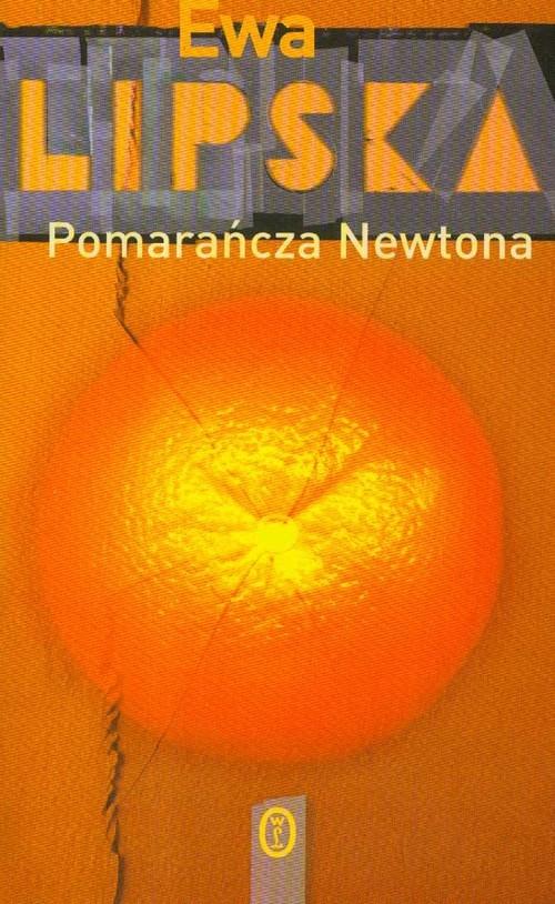 okładka Pomarańcza Newtona, Książka | Ewa Lipska