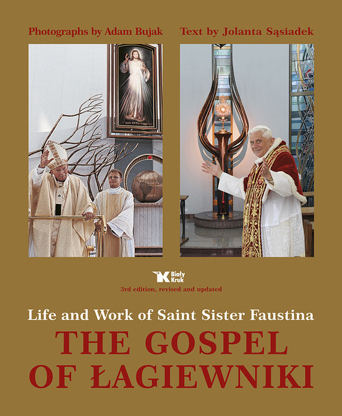 okładka The Gospel of Łagiewniki Life and Work of Saint Sister Faustina, Książka | Adam Bujak, Jolanta Sąsiadek