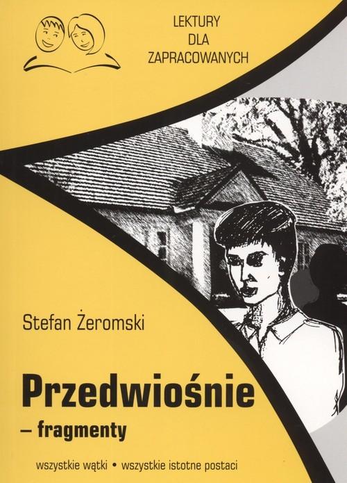 okładka Przedwiośnie fragmenty Lektury dla zapracowanych wszystkie wątki wszystkie istotne postacie, Książka | Stefan Żeromski