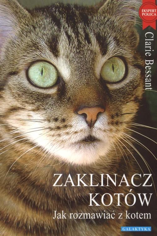okładka Zaklinacz kotów Jak rozmawiac z kotem, Książka   Bessant Claire