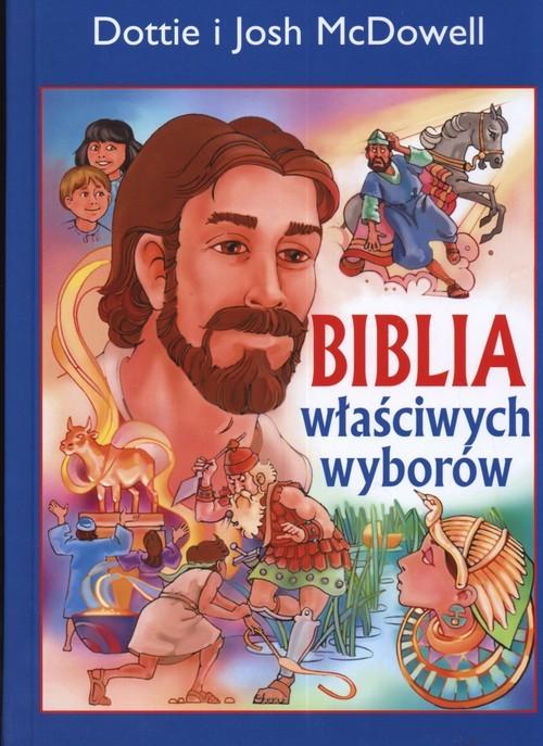 okładka Biblia właściwych wyborówksiążka      Dottie McDowell, Josh  McDowell