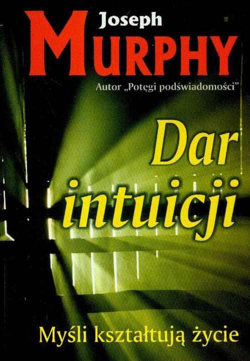 okładka Dar intuicji Myśli kształtują życie, Książka | Murphy Joseph