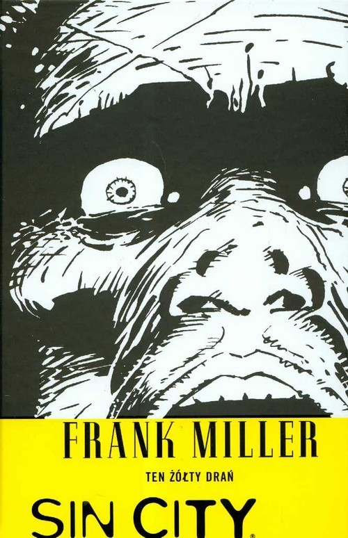 okładka Sin City Ten żółty drań Tom 4książka      Miller Frank