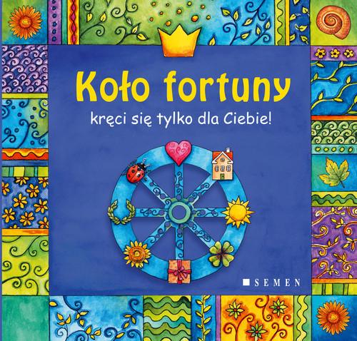 okładka Koło fortuny kręci się tylko dla Ciebie!, Książka   Luc Serafin, Silvia Braunmüller