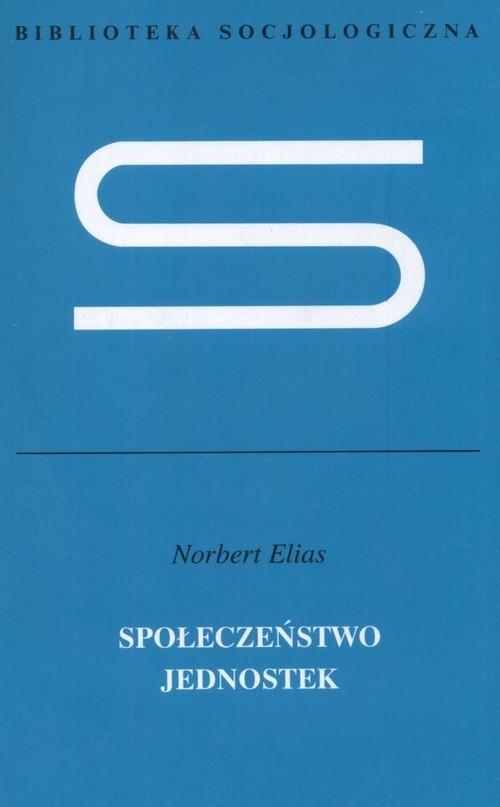 okładka Społeczeństwo jednostek, Książka   Elias Norbert