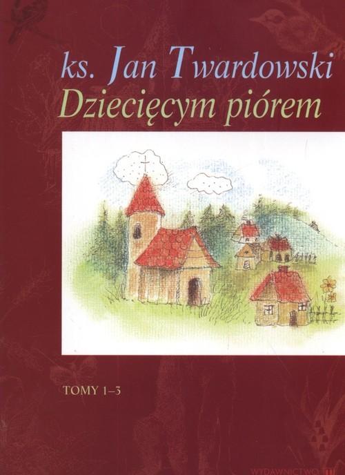 okładka Dziecięcym piórem Tom 1 - 3, Książka | Twardowski Jan